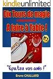 Dix Tours de Magie et Divertissements A faire � Table ! (Tours de Magie et Divertissements � faire � Table ! t. 1)