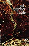 Sol : interface fragile