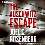 The Auschwitz Escape | Joel C. Rosenberg