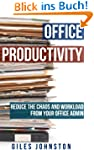 Office Productivity: Reduce the chaos...