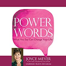 Power Words: What You Say Can Change Your Life (       UNABRIDGED) by Joyce Meyer Narrated by Jodi Carlisle