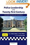 Police Leadership in the Twenty-First...