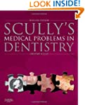Scully's Medical Problems in Dentistr...