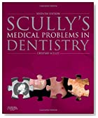 Scully's Medical Problems in Dentistry, 7e