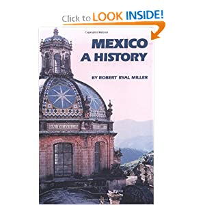 Mexico: A History by Robert Ryal Miller
