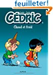 C�dric, tome 6 : Chaud et froid