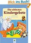 Die sch�nsten Kindergebete: Mit Elter...