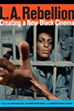 img - for L.A. Rebellion: Creating a New Black Cinema book / textbook / text book