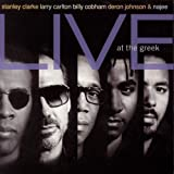 Stanley Clarke, Larry Carlton, Billy Cobham, Deron Johnson & Najee Live At The Greek by Stanley Clarke [Music CD]