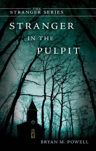 Stranger in the Pulpit (Stranger (Tate Publishing)), Bryan M.  Powell
