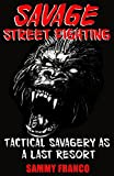 Savage Street Fighting: Tactical Savagery as a Last Resort (English Edition)