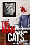 img - for The Man Who Understood Cats (The John Thinnes/Jack Caleb Mystery Series) book / textbook / text book