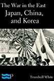 The War in the East, Japan, China, and Korea