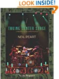 Neil Peart: Taking Center Stage - A Lifetime of Live Performance Book