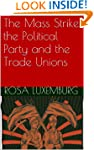The Mass Strike, the Political Party...