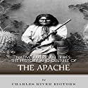 Native American Tribes: The History and Culture of the Apache Hörbuch von  Charles River Editors Gesprochen von: David Zarbock