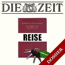 Thema Reisen (DIE ZEIT) Hörbuch von Cosima Schmitt, Evelyn Finger, Christian Schüle Gesprochen von:  div.