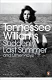 Suddenly Last Summer and Other Plays (0141191090) by Williams, Tennessee