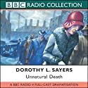 Unnatural Death (Dramatised) (       UNABRIDGED) by Dorothy L. Sayers, Chris Miller (adaptation) Narrated by uncredited