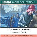 Unnatural Death (Dramatised) | Dorothy L. Sayers,Chris Miller (adaptation)