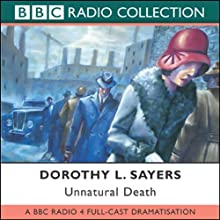 Unnatural Death (Dramatised) Radio/TV Program by Dorothy L. Sayers, Chris Miller (adaptation) Narrated by  uncredited