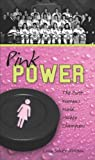 img - for Pink Power: The First Women's Hockey World Champions (Lorimer Recordbooks) book / textbook / text book
