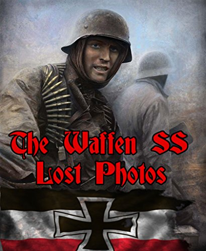 The Waffen SS - Lost Photos