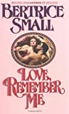 Love, Remember Me (0345409264) by Small, Bertrice