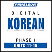 Korean Phase 1, Unit 11-15: Learn to Speak and Understand Korean with Pimsleur Language Programs |  Pimsleur