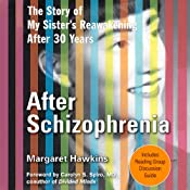 After Schizophrenia: The Story of How My Sister Got Help, Got Hope, and Got on With Life | [Margaret Hawkins]