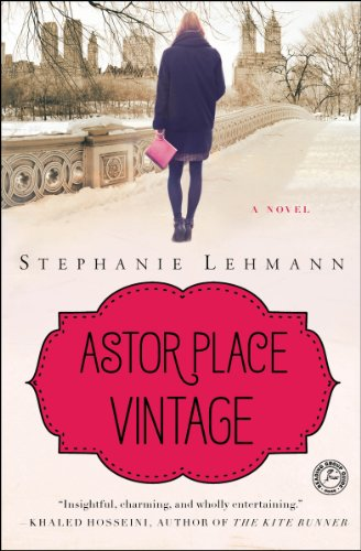 Two women separated by one hundred years find they're connected in ways neither could ever have imagined, in Astor Place Vintage: A Novel by Stephanie Lehmann