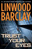 Linwood Barclay [Trust Your Eyes] [by: Linwood Barclay]