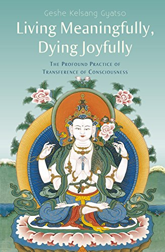 Living Meaningfully, Dying Joyfully: The Profound Practice of Transference of Consciousness