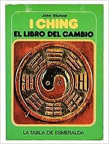 Ching: El libro del cambio (La tabla de esmeralda): 9788471667243
