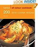 200 Slow Cooker Recipes: Hamlyn All C...