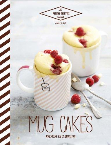 Mug cakes: Recettes en 3 minutes