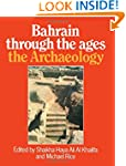 Bahrain Through The Ages: The Archaeo...