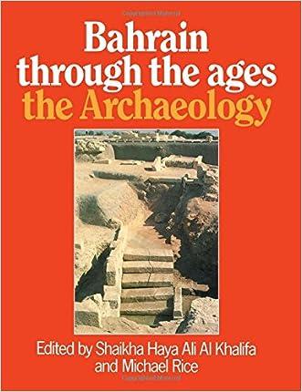 Bahrain Through The Ages: The Archaeology