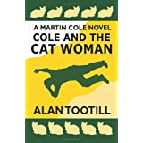 Cole And The Cat Woman: The Martin Cole Novels: 2by Alan Tootill