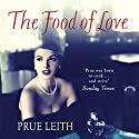 The Food of Love Audiobook by Prue Leith Narrated by Anna Parker-Naples