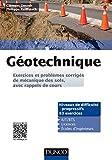 Géotechnique - Exercices et problèmes corrigés de mécanique des sols, avec rappels de cours...