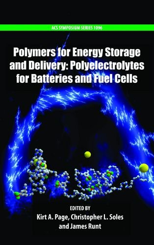 Polymers For Energy Storage And Delivery: Polyelectrolytes For Batteries And Fuel Cells (Acs Symposium Series)
