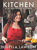 Nigella Lawson Kitchen: Recipes from the Heart of the Home