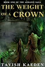 The Weight of a Crown (The Azhaion Saga)