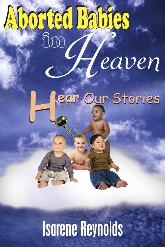 Die abgetriebenen Babys im Himmel: unsere Geschichten hören
