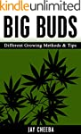 Marijuana: Big Buds Different Growing...