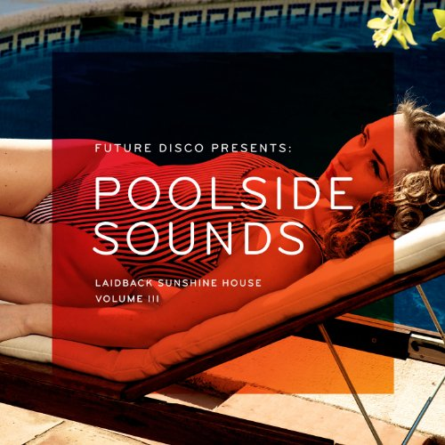 VA - Future Disco Presents Poolside Sounds Vol 3-(NEEDCD014-2CD)-2014-DRUM Download