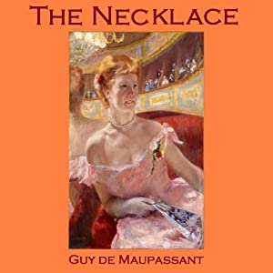 The Necklace | [Guy de Maupassant]