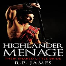 Highlander Menage: Their Shared Little Bride (       UNABRIDGED) by R.P. James Narrated by D Rampling
