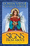 Signs From Above: Your Angels Messages about Your Life Purpose, Relationships, Health, and More